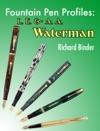 Fountain Pen Profiles L E  A A Waterman