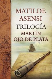 Trilogía Martín Ojo de Plata da Matilde Asensi