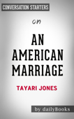 An American Marriage: A Novel by Tayari Jones: Conversation Starters