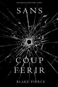 Sans Coup Ferir (Une enquête de Riley Paige — Tome 9) Book Cover