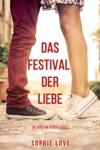 Das Festival Der Liebe Die Liebe Auf Reisen  Buch 1