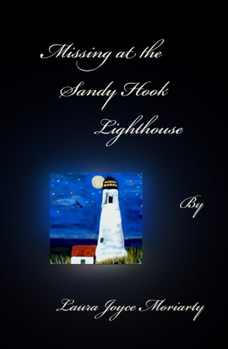 Laura Joyce Moriarty - Missing at the Sandy Hook Lighthouse
