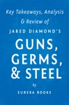 Guns Germs  Steel By Jared Diamond  Key Takeaways Analysis  Review