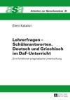 Lehrerfragen  Schuelerantworten Deutsch Und Griechisch Im DaF-Unterricht