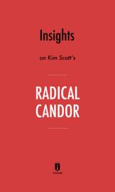 Insights on Kim Scott's Radical Candor by Instaread