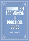 Journalism For Women A Practical Guide