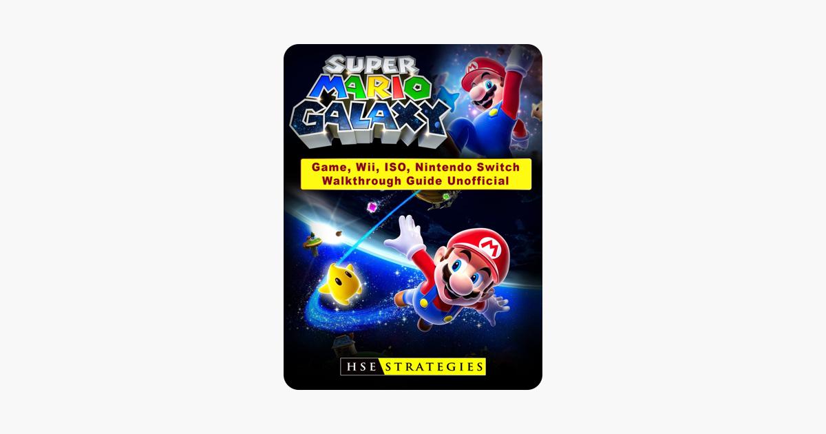 Super Mario Galaxy Game, Wii, ISO, Nintendo Switch, Walkthrough Guide  Unofficial