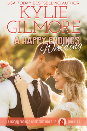 Read A Happy Endings Wedding online free by Kylie Gilmore at