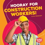 Hooray for Construction Workers!