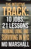 The Intuitive Track: 10 Jobs, 21 Lessons