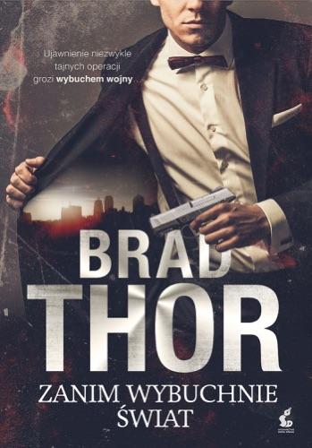 Brad Thor - Zanim wybuchnie świat