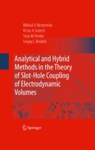 Analytical And Hybrid Methods In The Theory Of Slot-Hole Coupling Of Electrodynamic Volumes