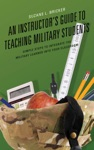 An Instructors Guide To Teaching Military Students
