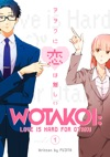 Wotakoi Love Is Hard For Otaku Volume 1