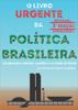 Alessandro Nicoli de Mattos - O Livro Urgente da Política Brasileira, 3a Edição grafismos