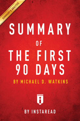 Summary of The First 90 Days - Instaread book