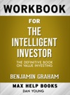The Intelligent Investor A Book Of Practical Counsel By By Benjamin Graham Max Help Workbooks