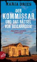 Maria Dries - Der Kommissar und das Rätsel von Biscarrosse artwork