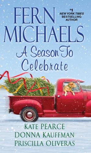 Fern Michaels, Kate Pearce, Donna Kauffman & Priscilla Oliveras - A Season to Celebrate