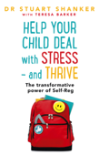 Help Your Child Deal With Stress – and Thrive