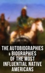 The Autobiographies  Biographies Of The Most Influential Native Americans