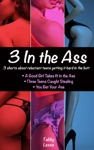 3 In The Ass