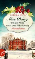 Carola Dunn - Miss Daisy und der Mord unter dem Mistelzweig artwork