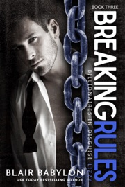 Breaking Rules, a Contemporary Romance Novel (Billionaires in Disguise: Lizzy #3) PDF Download