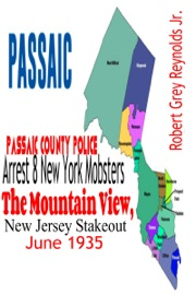 Passaic County Police Arrest 8 New York Mobsters The Mountain View New Jersey Stakeout June 1935