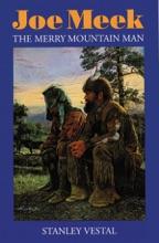Joe Meek: The Merry Mountain Man