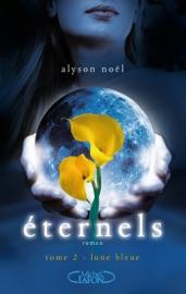 Eternels - tome 2 Lune bleue
