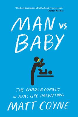 Man vs. Baby - Matt Coyne book