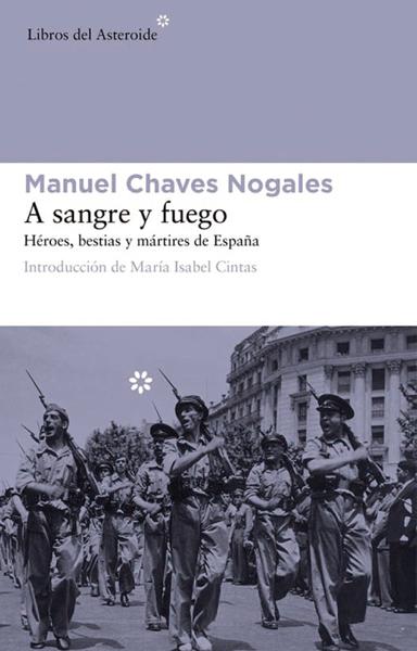 A sangre y fuego por Manuel Chaves Nogales