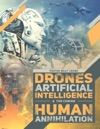 Drones Artificial Intelligence  The Coming Human Annihilation