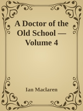 A Doctor of the Old School — Volume 4
