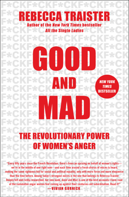 Good and Mad - Rebecca Traister book