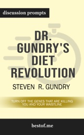 Dr. Gundry's Diet Evolution: Turn Off the Genes That Are Killing You and Your Waistline by Steven R. Gundry (Discussion Prompts) PDF Download
