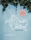 Its All Under Control Bible Study