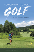 So You Want to Play Golf