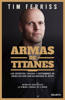 Tim Ferriss - Armas de titanes artwork