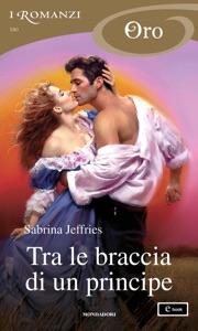 Tra le braccia di un principe (I Romanzi Oro) Book Cover