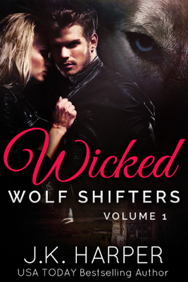 J.K. Harper - Wicked Wolf Shifters Volume 1 book