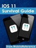 iOS 11 Survival Guide: Step-by-Step User Guide for iOS 11 on the iPhone, iPad, and iPod Touch: New Features, Getting Started, Tips and Tricks