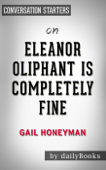 Eleanor Oliphant Is Completely Fine: by Gail Honeyman  Conversation Starters