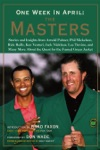One Week In April The Masters