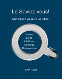 Le Saviez-vous! Que Savez-vous De La Bible? Book 1