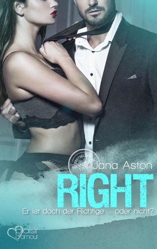 Jana Aston - Right: Er ist doch der Richtige ... oder nicht?