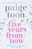Paige Toon - Five Years From Now artwork