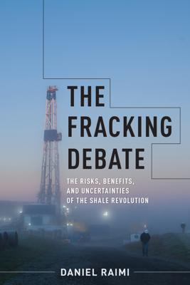 The Fracking Debate - Daniel Raimi book