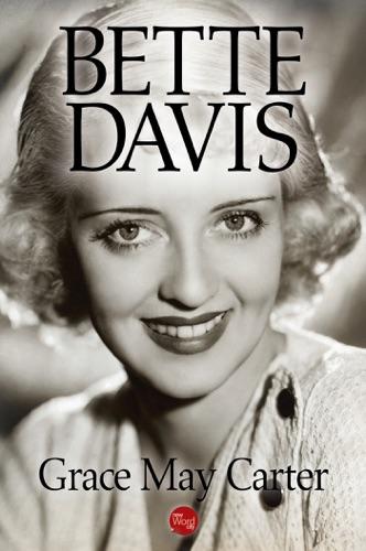 Grace May Carter - Bette Davis